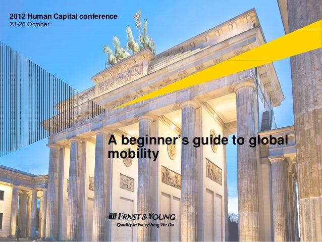 EY Human Capital Conference 2012: A beginners guide to global mobility