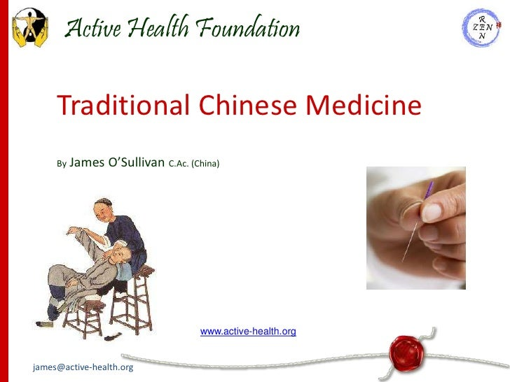 Active Health Foundation       Traditional Chinese Medicine      By   James O'Sullivan C.Ac. (China)                      ...