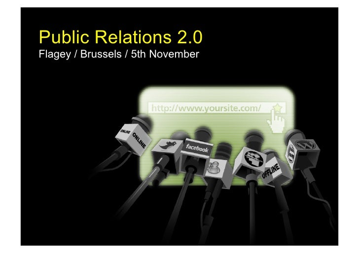 Public Relations 2.0 Flagey / Brussels / 5th November