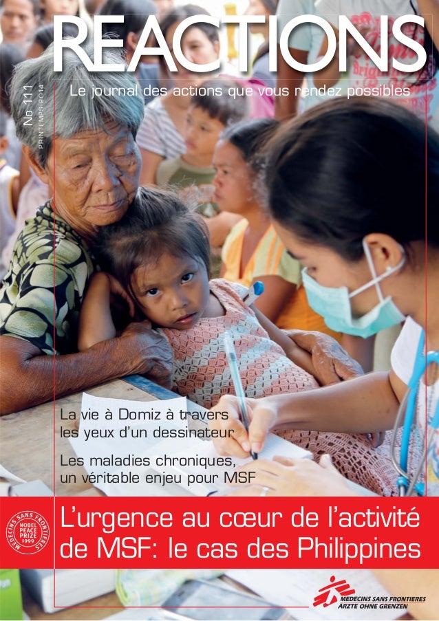 Le journal des actions que vous rendez possibles PRINTEMPS2014 No111 L'urgence au cœur de l'activité de MSF: le cas des Ph...