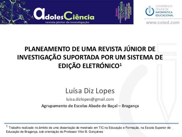 PLANEAMENTO DE UMA REVISTA JÚNIOR DE       INVESTIGAÇÃO SUPORTADA POR UM SISTEMA DE                  EDIÇÃO ELETRÓNICO1   ...