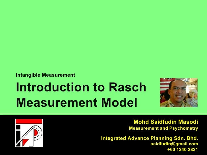 Introduction to Rasch Measurement Model Intangible Measurement 231804-P   Mohd Saidfudin Masodi Measurement and Psychometr...