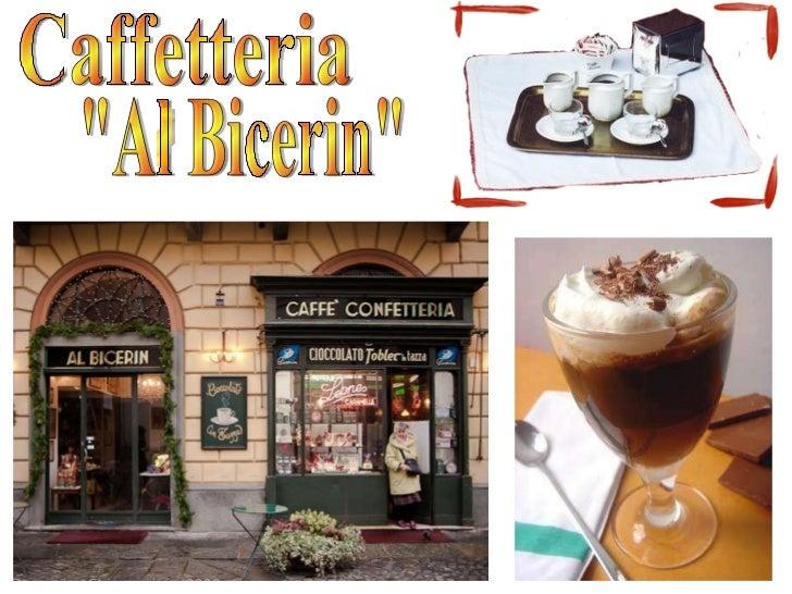 """Caffetteria  """"Al Bicerin"""""""