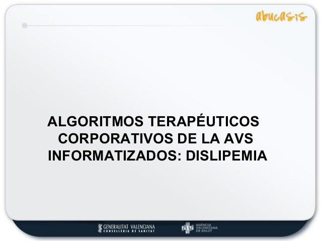 ALGORITMOS TERAPÉUTICOSCORPORATIVOS DE LA AVSINFORMATIZADOS: DISLIPEMIA