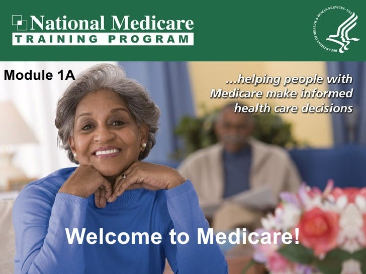 Welcome to Medicare! Module 1A
