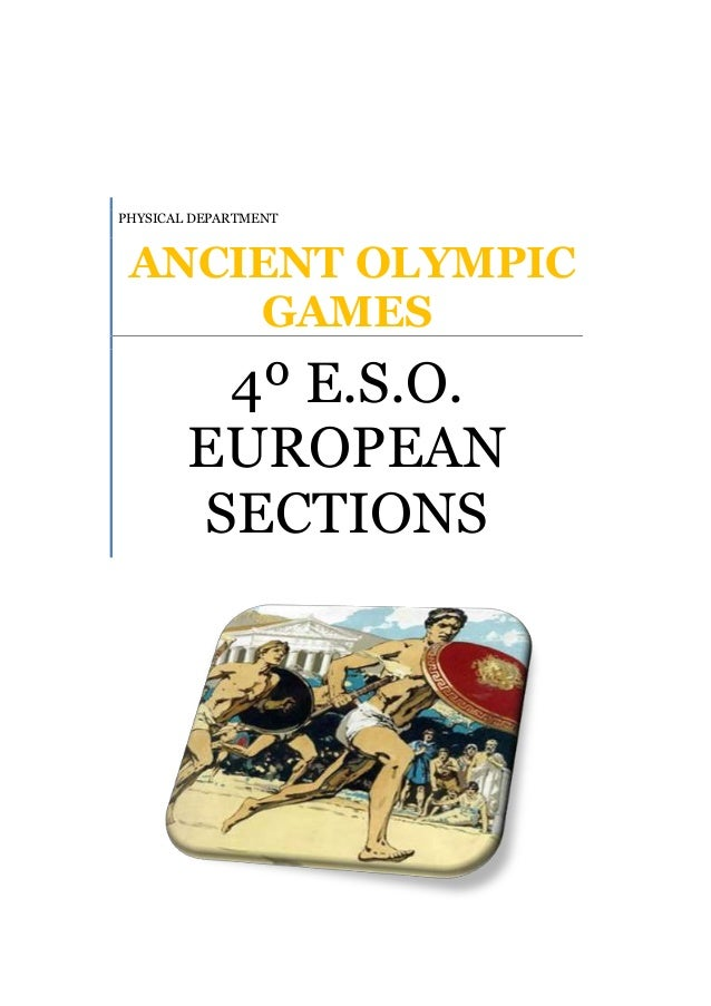 PHYSICAL DEPARTMENT  ANCIENT OLYMPIC GAMES  4º E.S.O. EUROPEAN SECTIONS
