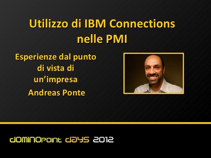 Utilizzo di IBM Connections             nelle PMIEsperienze dal punto     di vista di    un'impresa   Andreas Ponte