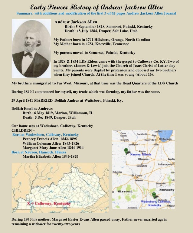 Early Pioneer History of Andrew Jackson Allen Summary, with additions and modification of the first 3 of 62 pages Andrew J...
