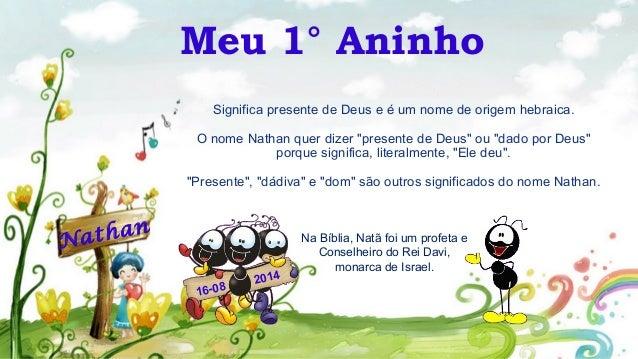 """Meu 1° Aninho Significa presente de Deus e é um nome de origem hebraica. O nome Nathan quer dizer """"presente de Deus"""" ou """"d..."""