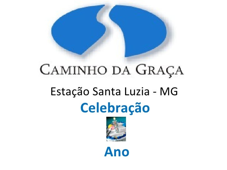Estação Santa Luzia - MG      Celebração            Ano