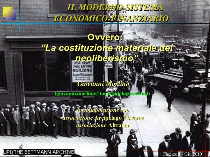 IL MODERNO SISTEMA  ECONOMICO-FINANZIARIO Giovanni Morlino (giovanni.morlino@tos.arcipelagoscec.net)   in collaborazione c...