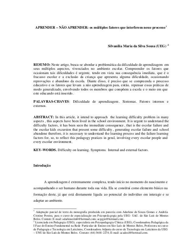 APRENDER – NÃO APRENDER: os múltiplos fatores que interferem nesse processo 1Silvanília Maria da Silva Sousa (UEG) 2RESUMO...