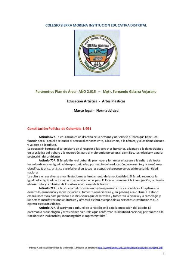 1 COLEGIO SIERRA MORENA INSTITUCION EDUCATIVA DISTRITAL Parámetros Plan de Área - AÑO 2.015 – Mgtr. Fernando Galarza Vejar...