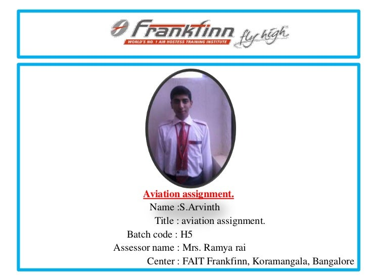 .      Aviation assignment.        Name :S.Arvinth         Title : aviation assignment.  Batch code : H5Assessor name : Mr...