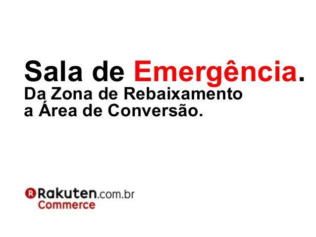 Sala de Emergência.Da Zona de Rebaixamentoa Área de Conversão.