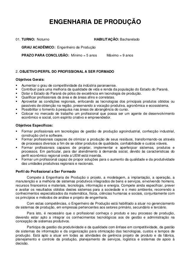 ENGENHARIA DE PRODUÇÃO 01. TURNO: Noturno  HABILITAÇÃO: Bacharelado  GRAU ACADÊMICO: Engenheiro de Produção PRAZO PARA CON...