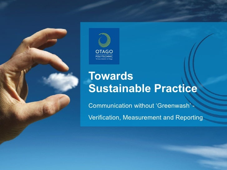 Towards Sustainable Practice Communication without 'Greenwash' -  Verification, Measurement and Reporting