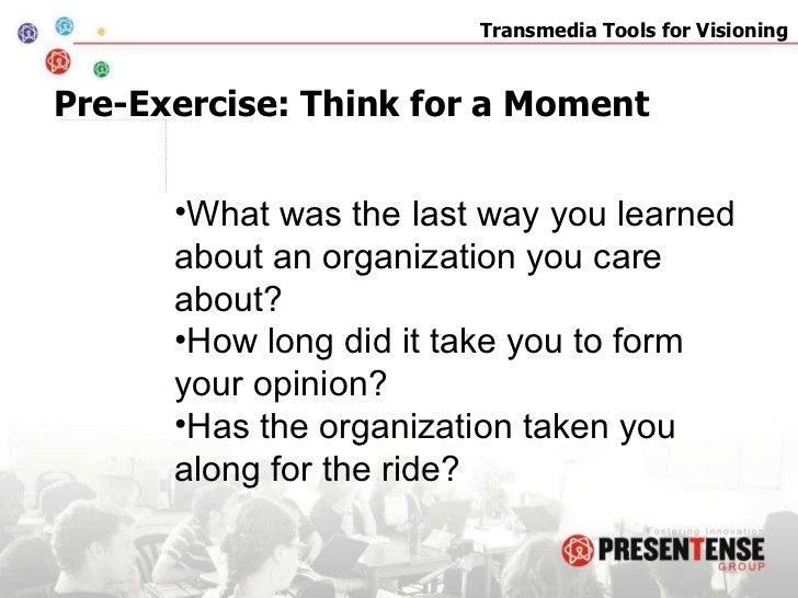 Pre-Exercise: Think for a Moment <ul><li>What was the last way you learned about an organization you care about? </li></ul...