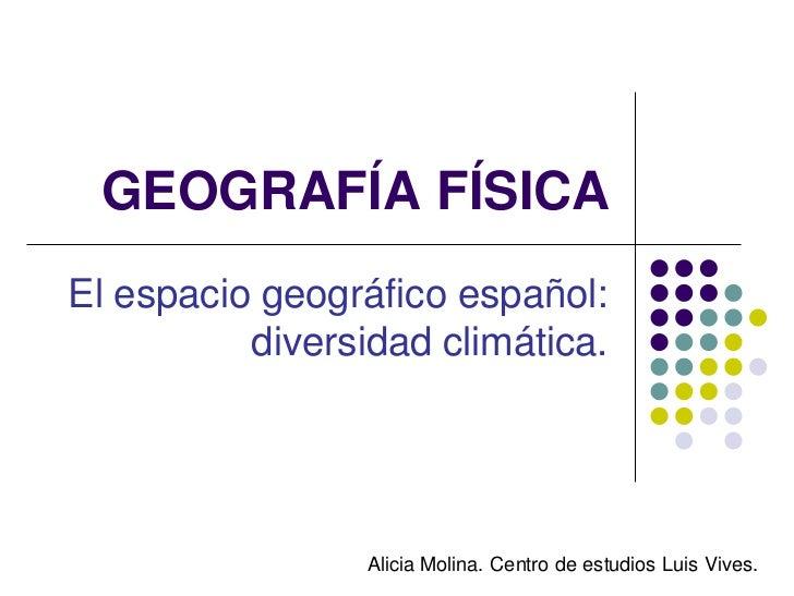 Geografía física. El espacio geográfico español diversidad climática