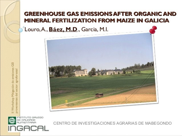 GREENHOUSE GAS EMISSIONS AFTER ORGANIC ANDGREENHOUSE GAS EMISSIONS AFTER ORGANIC ANDMINERAL FERTILIZATION FROM MAIZE IN GA...