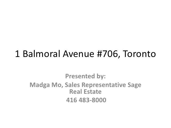 1 Balmoral Avenue #706, Toronto<br />Presented by:<br />Madga Mo, Sales Representative Sage Real Estate<br /> 416 483-8000...