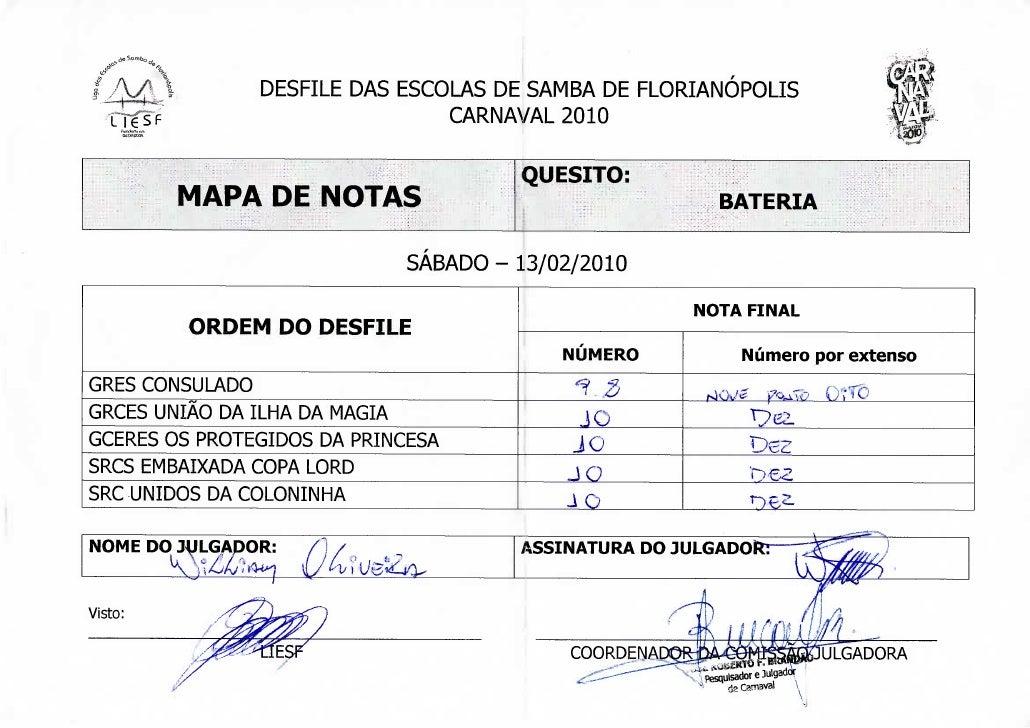 AÃ *         DESFILE DAS ESCOLAS DE SAMBA DE FLORIANÓPOLIS                                 CARNAVAL 2010                  ...