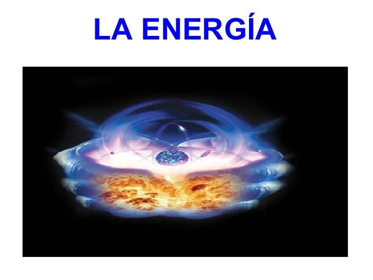 LA ENERGÍA   ¡Aquí está nuestro power           point!