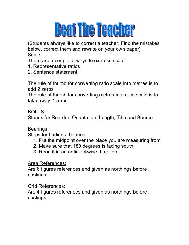 (Students always like to correct a teacher: Find the mistakes below, correct them and rewrite on your own paper) Scale: Th...