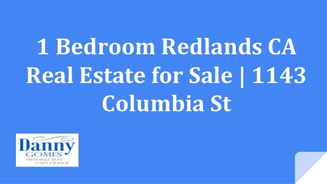 1 bedroom redlands ca real estate for sale 1143 columbia st