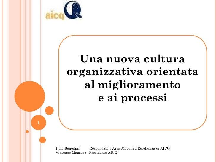 Una nuova cultura         organizzativa orientata            al miglioramento               e ai processi1    Italo Benedi...