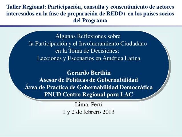 Taller Regional: Participación, consulta y consentimiento de actoresinteresados en la fase de preparación de REDD+ en los ...