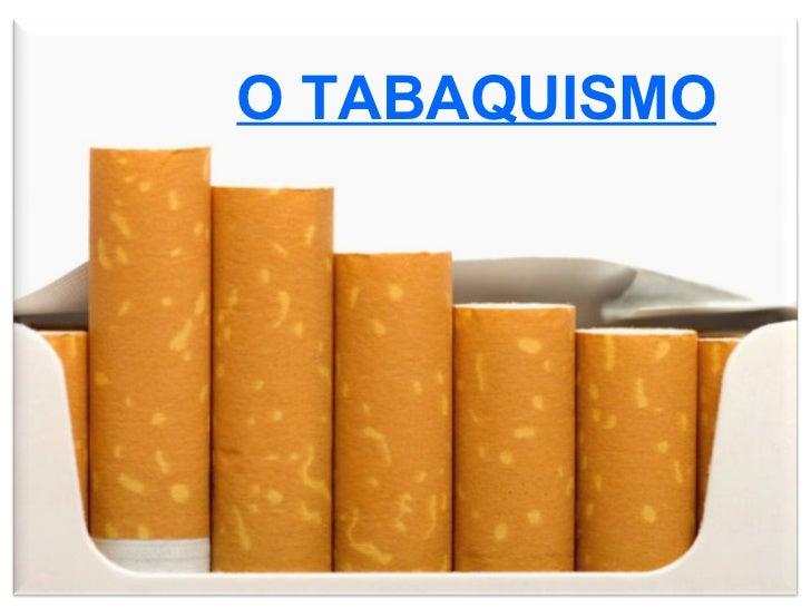 O TABAQUISMO