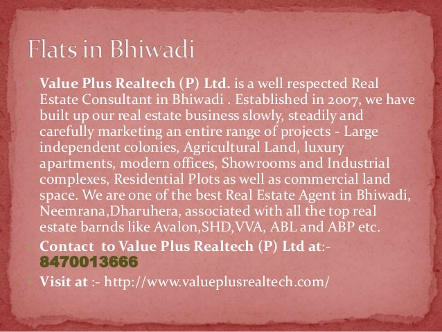  Value Plus Realtech (P) Ltd. is a well respected Real  Estate Consultant in Bhiwadi . Established in 2007, we have built...