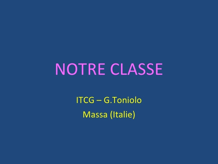 NOTRE CLASSE ITCG – G.Toniolo Massa (Italie)