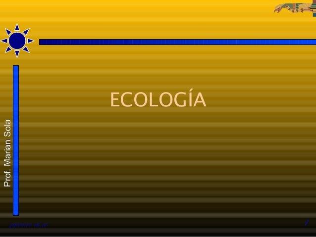 Prof. Marian Sola  ECOLOGÍA  29/01/14 16:10  1