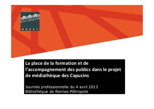 Journée professionnelle du 4 avril 2013  Bibliothèque de Rennes Métropole
