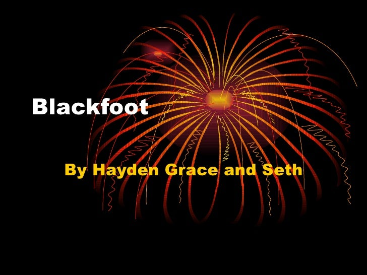 Blackfoot By Hayden Grace and Seth