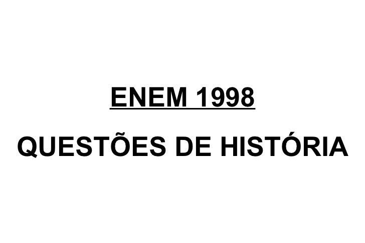 Exercícios de História [Enem: 1998 - 2003]