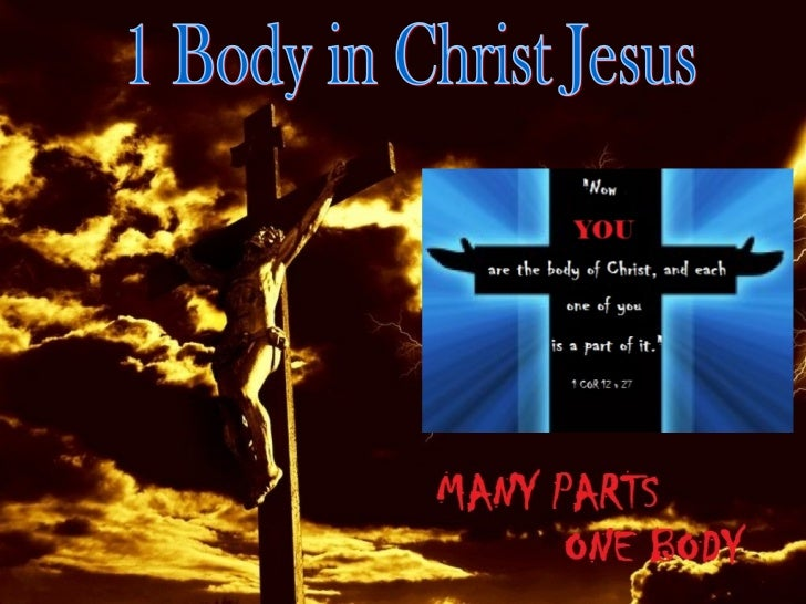 "1Corinthians12:12  ""For as the body is one and  has many members, but allthe members of that one body,  being many, are on..."