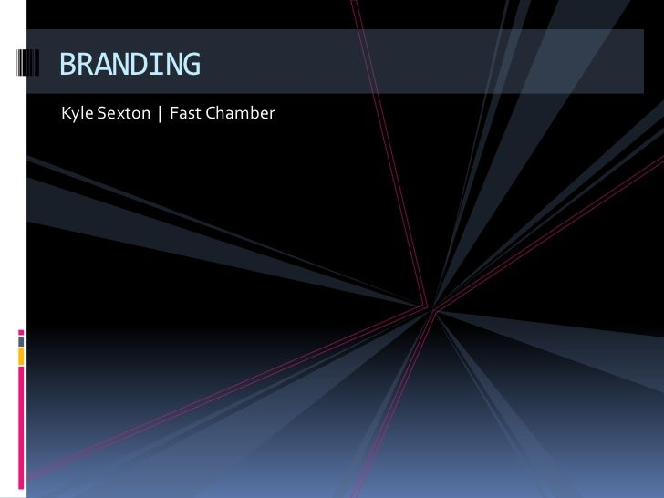 Kyle Sexton  |  Fast Chamber<br />BRANDING<br />