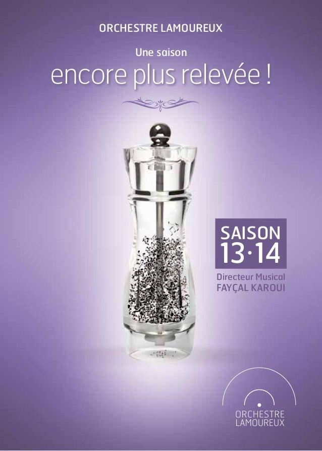 Orchestre Lamoureux Une saison  encore plus relevée !  saison  13 14 •  Directeur Musical  Fayçal karoui