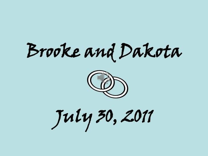 Brooke and Dakota<br />July 30, 2011<br />