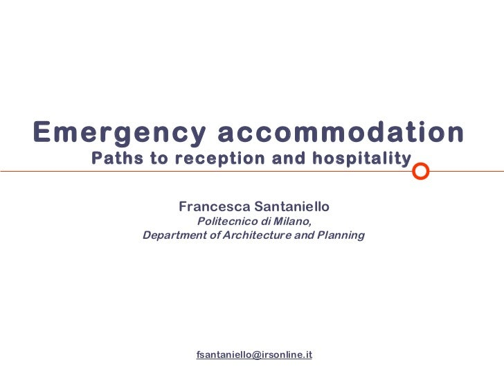 Emergency accommodation   Paths to reception and hospitality              Francesca Santaniello                Politecnico...