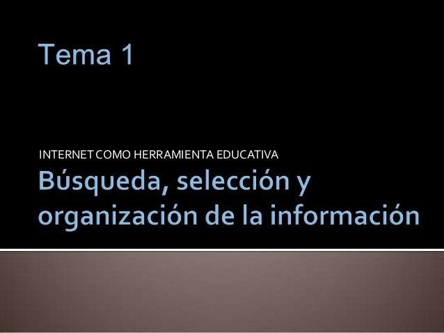 Búsqueda, selección y organización de la información