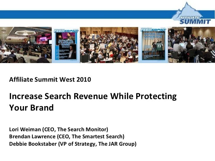 Affiliate Summit West 2010 Increase Search Revenue While Protecting Your Brand   Lori Weiman (CEO, The Search Monitor) Bre...