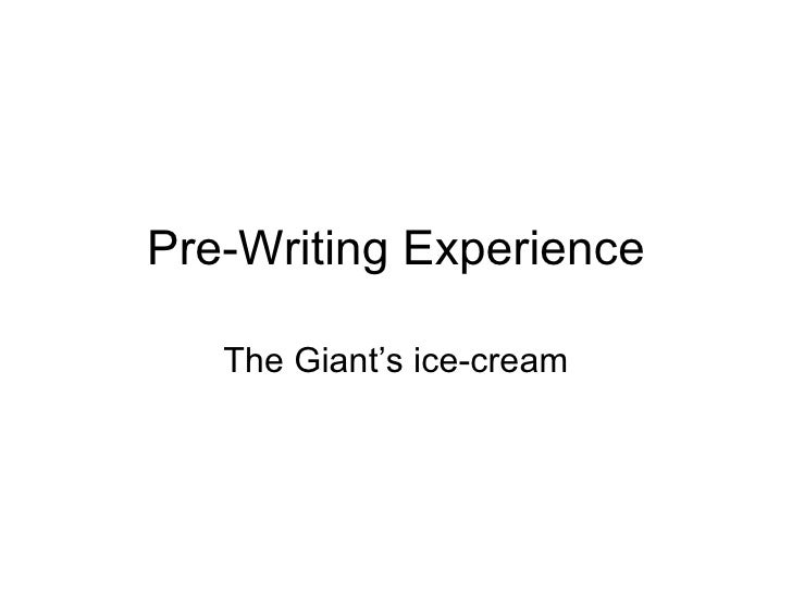 Pre-Writing Experience The Giant's ice-cream