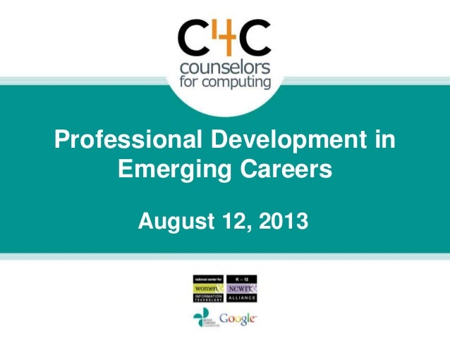 August 12, 2013 Professional Development in Emerging Careers
