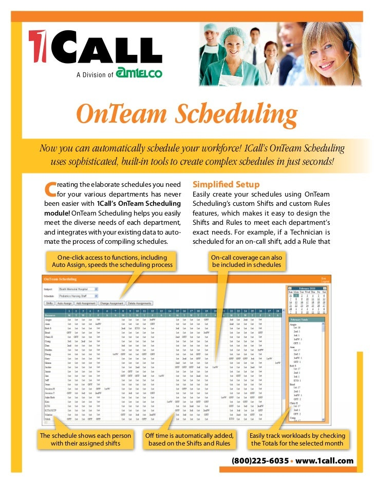 OnTeam Scheduling Now you can automatically schedule your workforce! 1Call's OnTeam Scheduling   uses sophisticated, built...