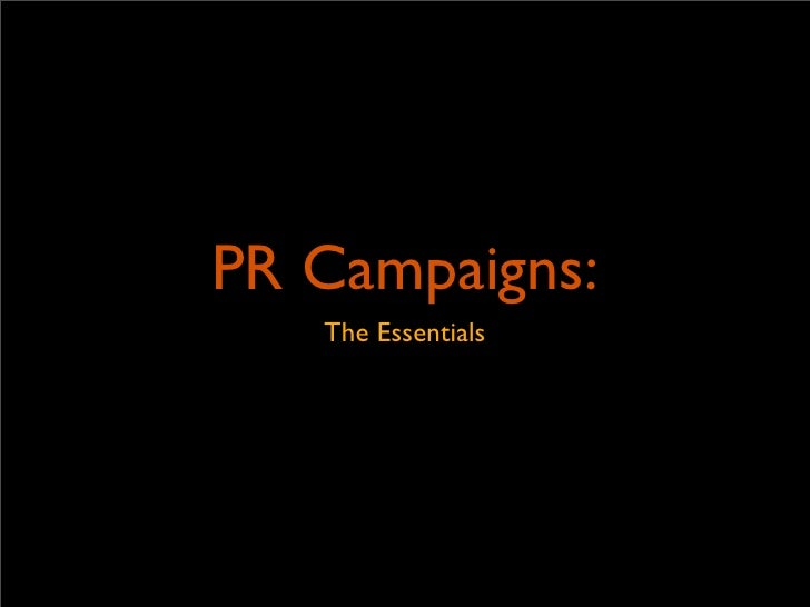 PR Campaigns:    The Essentials