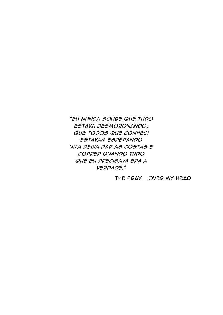 """""""Eu nunca soube que tudo  estava desmoronando,  que todos que conheci    estavam esperandouma deixa dar as costas e   corr..."""